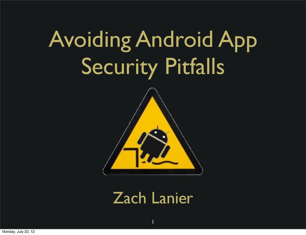 Avoiding Android App Security Pitfalls Zach Lan...