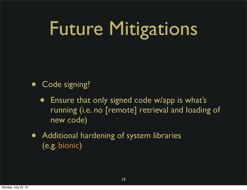 Future Mitigations • Code signing? • Ensure tha...