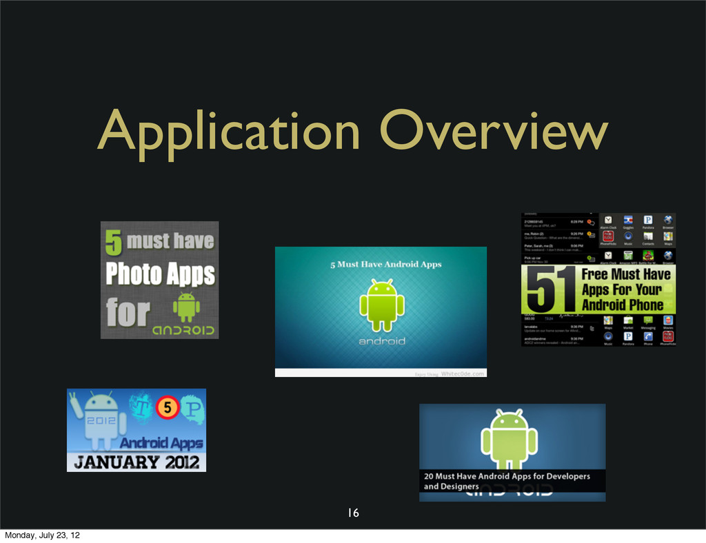 16 Application Overview Monday, July 23, 12