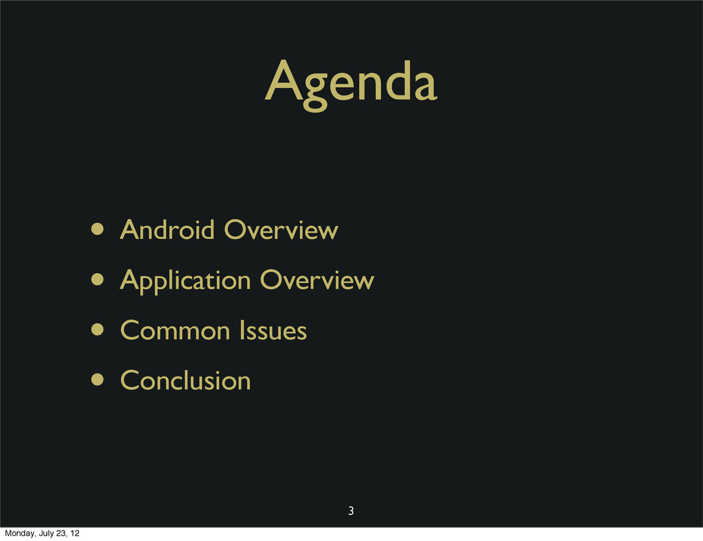 Agenda • Android Overview • Application Overvie...
