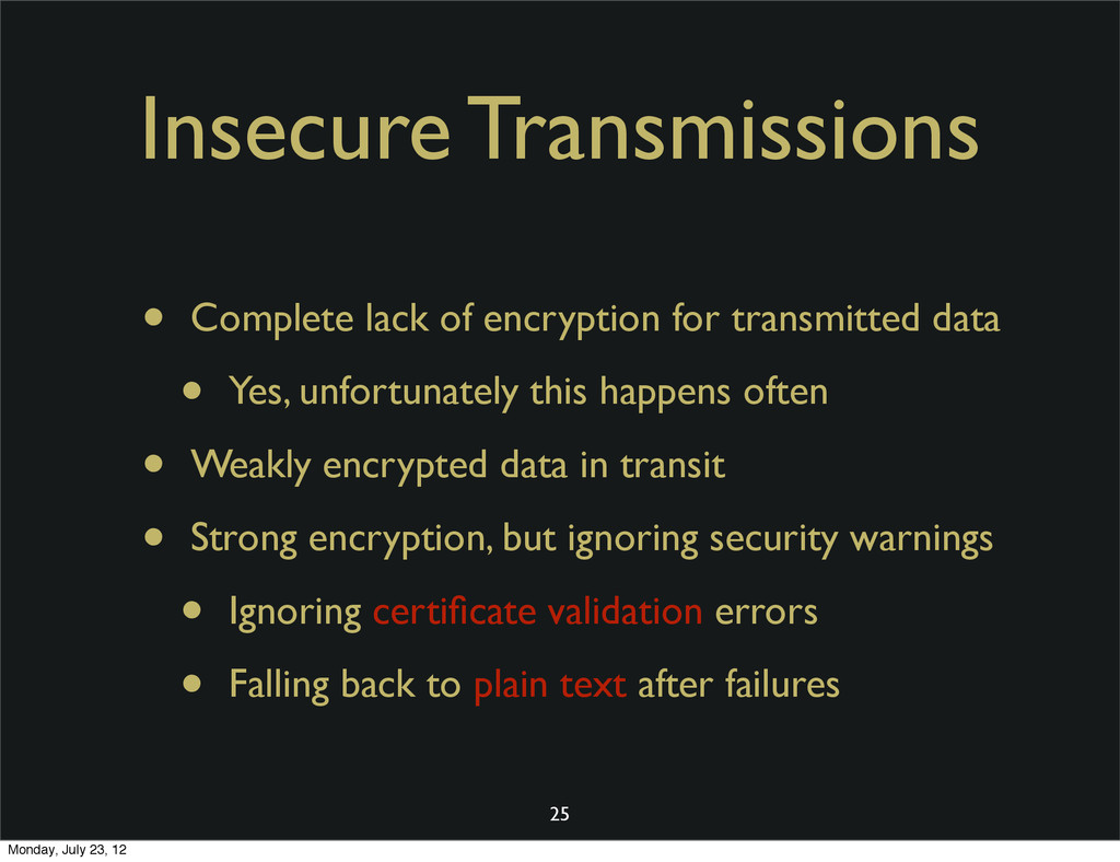 Insecure Transmissions • Complete lack of encry...