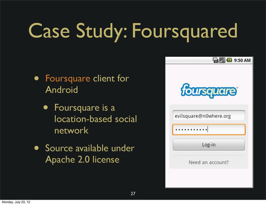 Case Study: Foursquared • Foursquare client for...