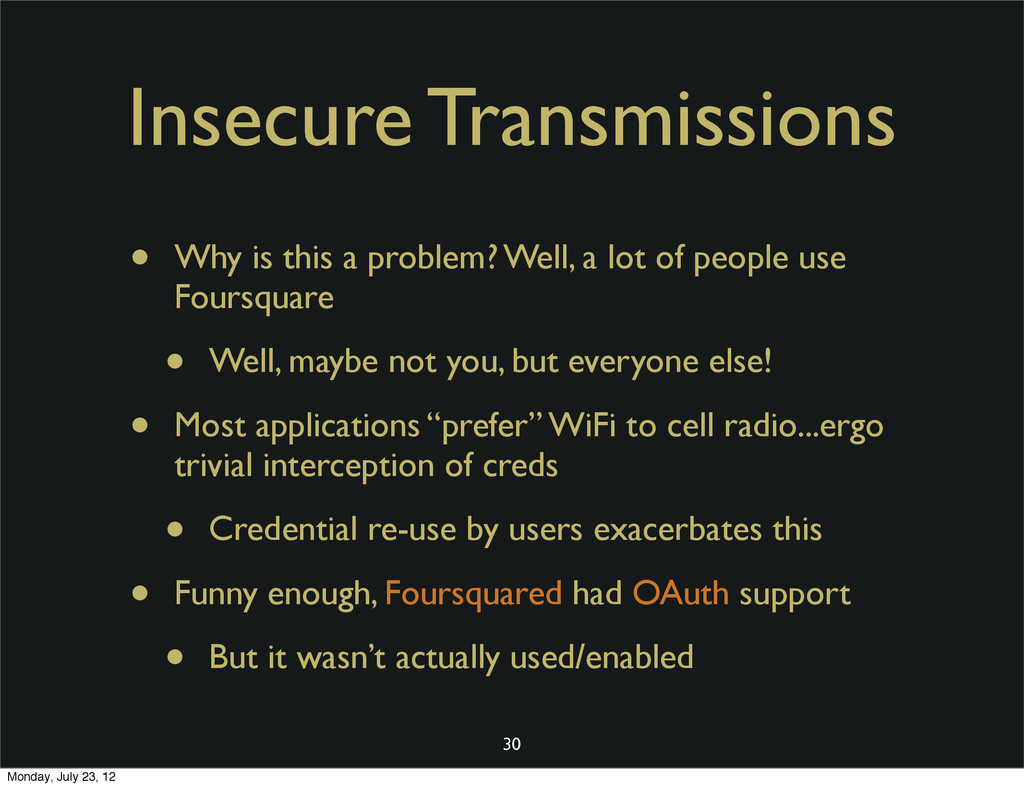 Insecure Transmissions • Why is this a problem?...