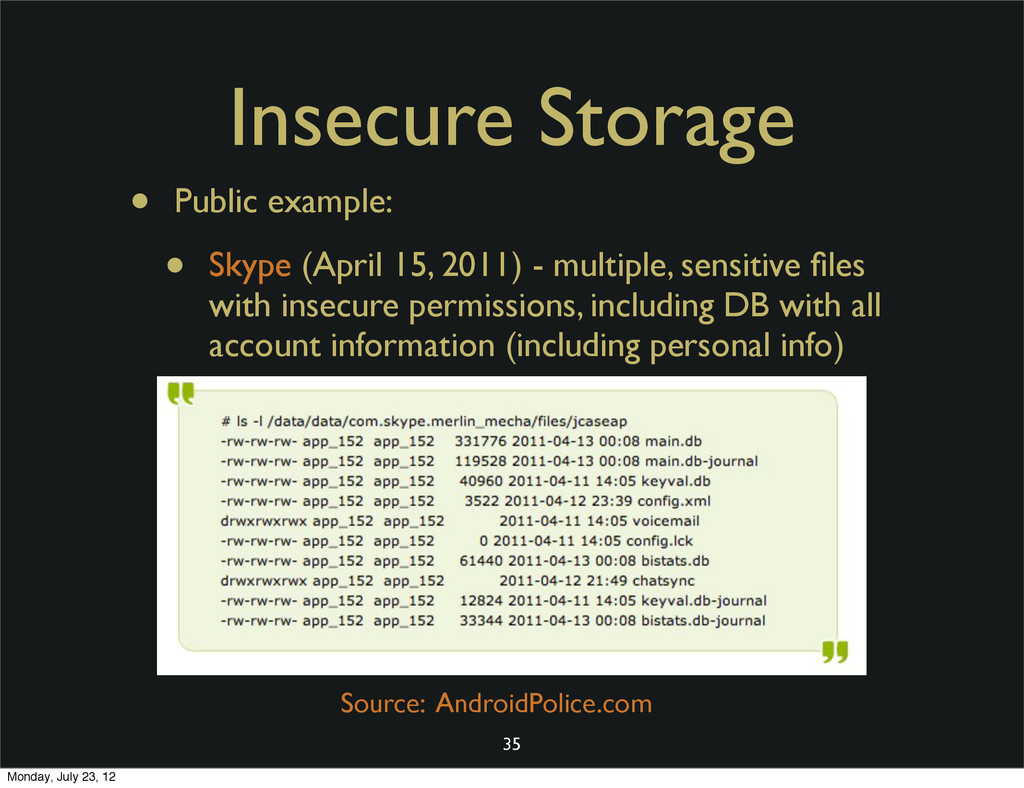 Insecure Storage • Public example: • Skype (Apr...