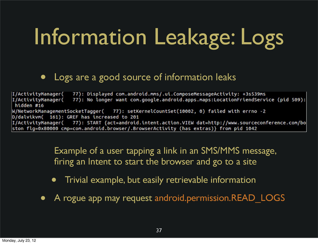 Information Leakage: Logs • Logs are a good sou...