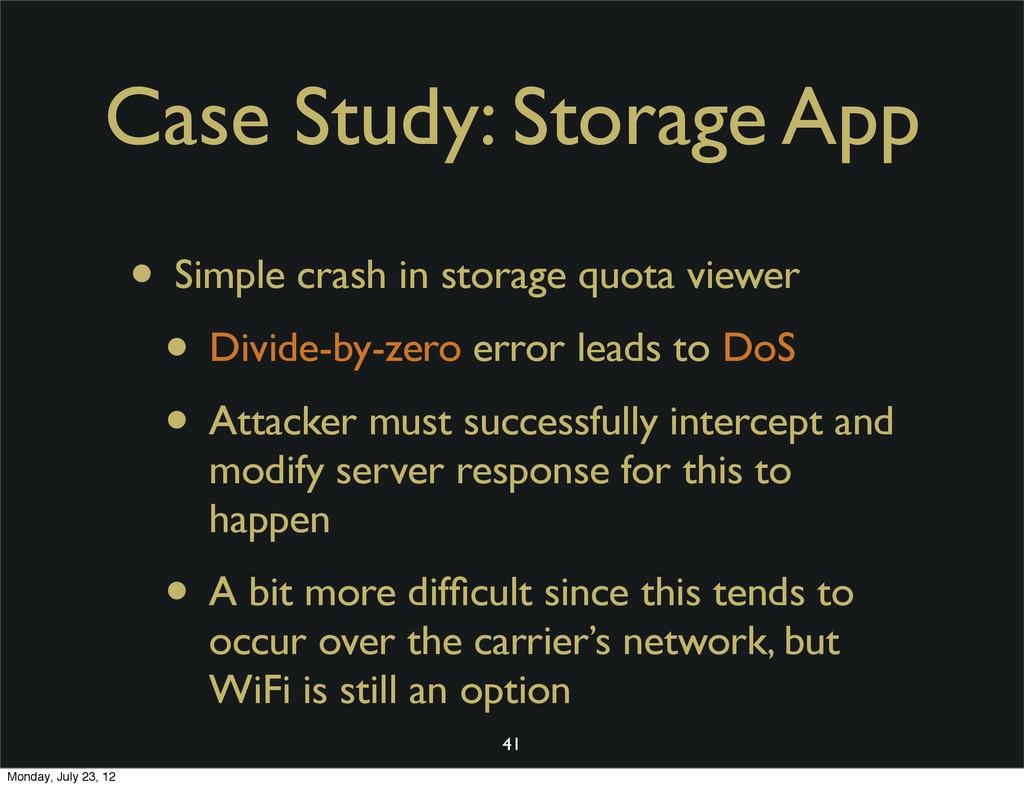 Case Study: Storage App • Simple crash in stora...