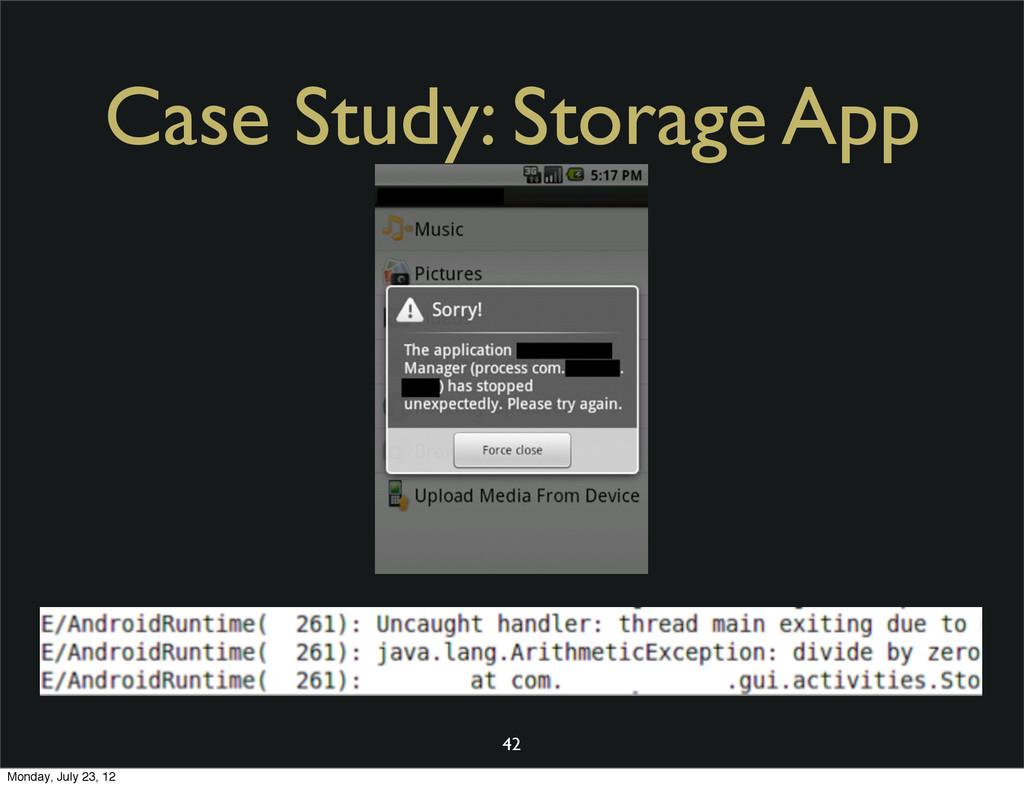 Case Study: Storage App 42 Monday, July 23, 12
