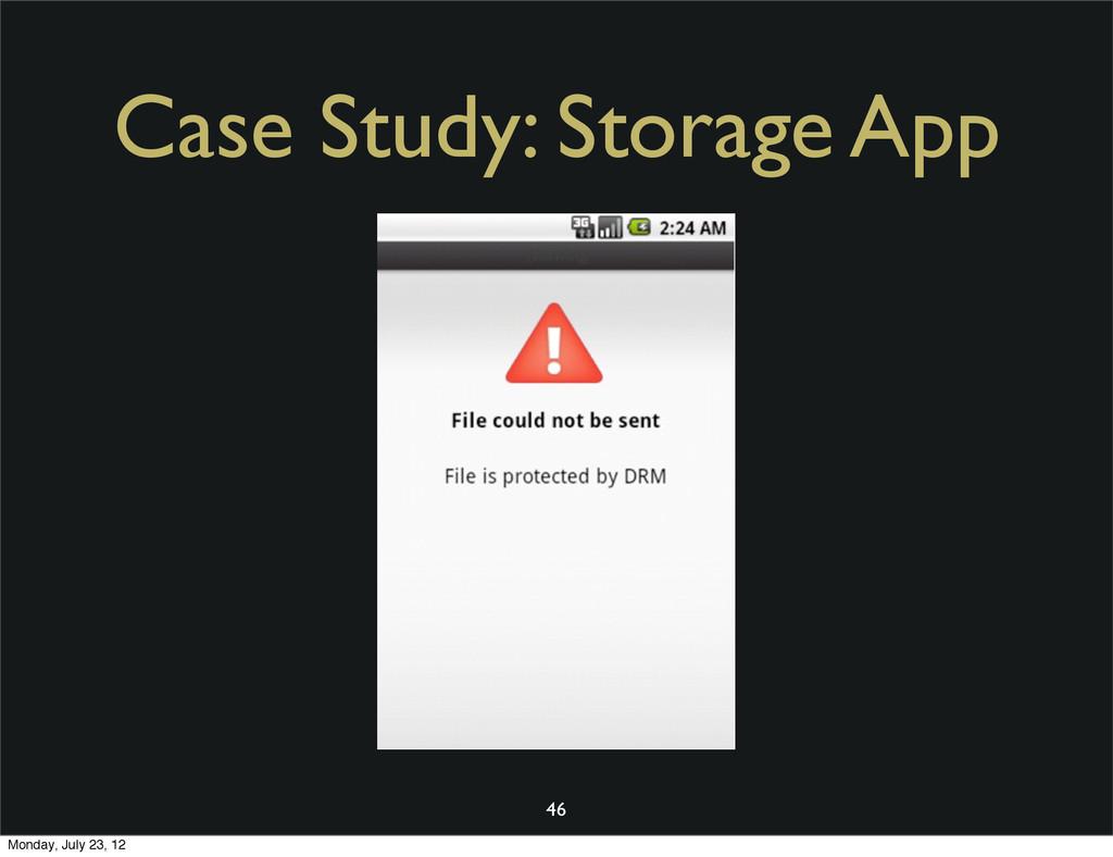 Case Study: Storage App 46 Monday, July 23, 12
