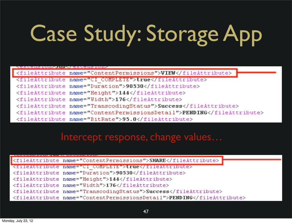 Case Study: Storage App 47 Intercept response, ...