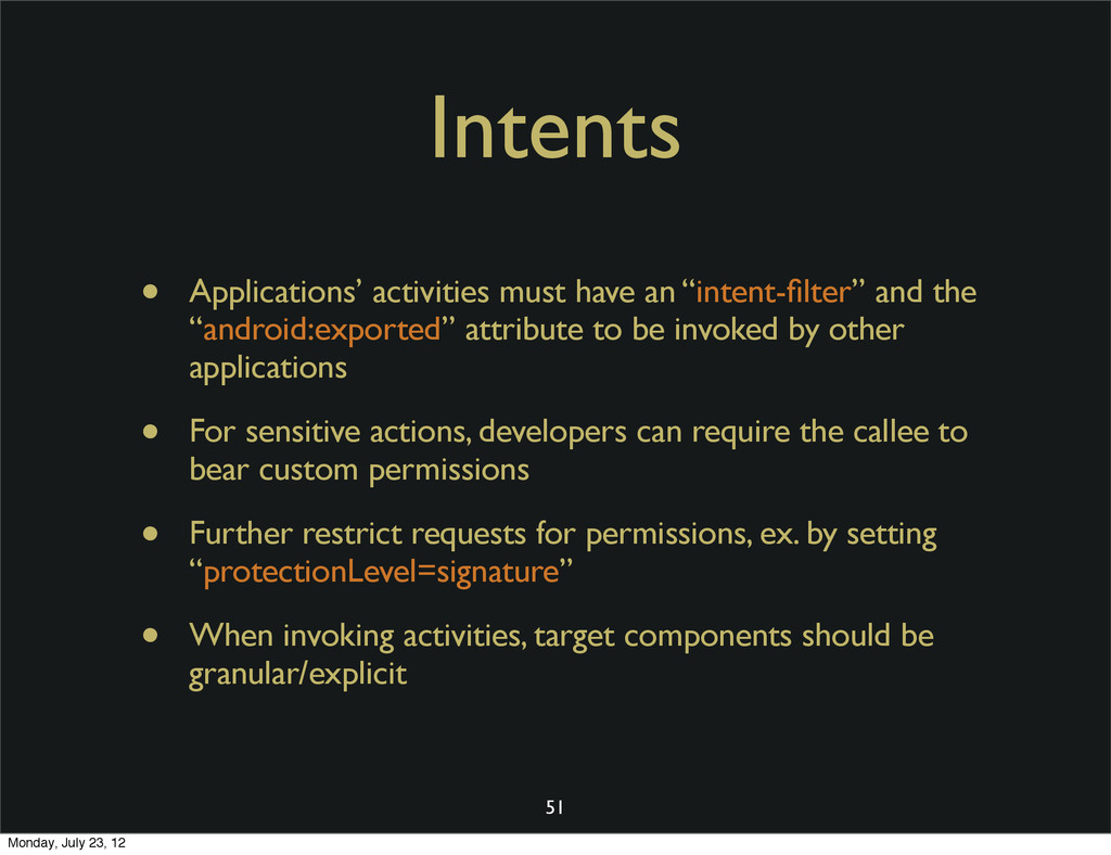 Intents • Applications' activities must have an...