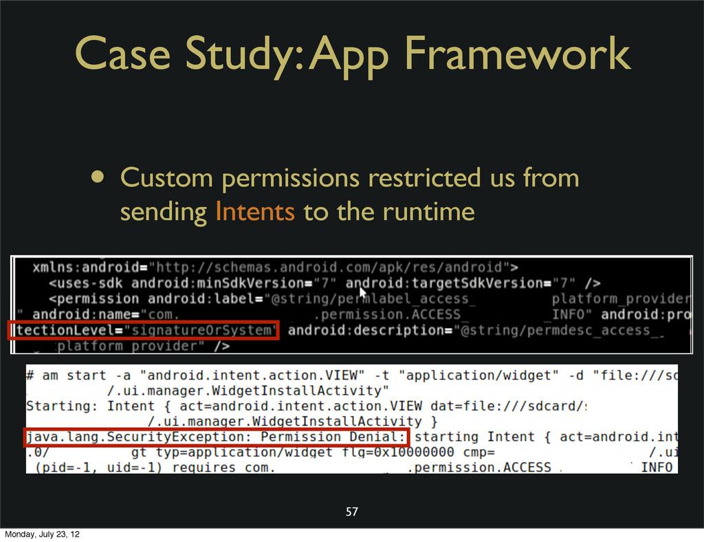 Case Study: App Framework • Custom permissions ...