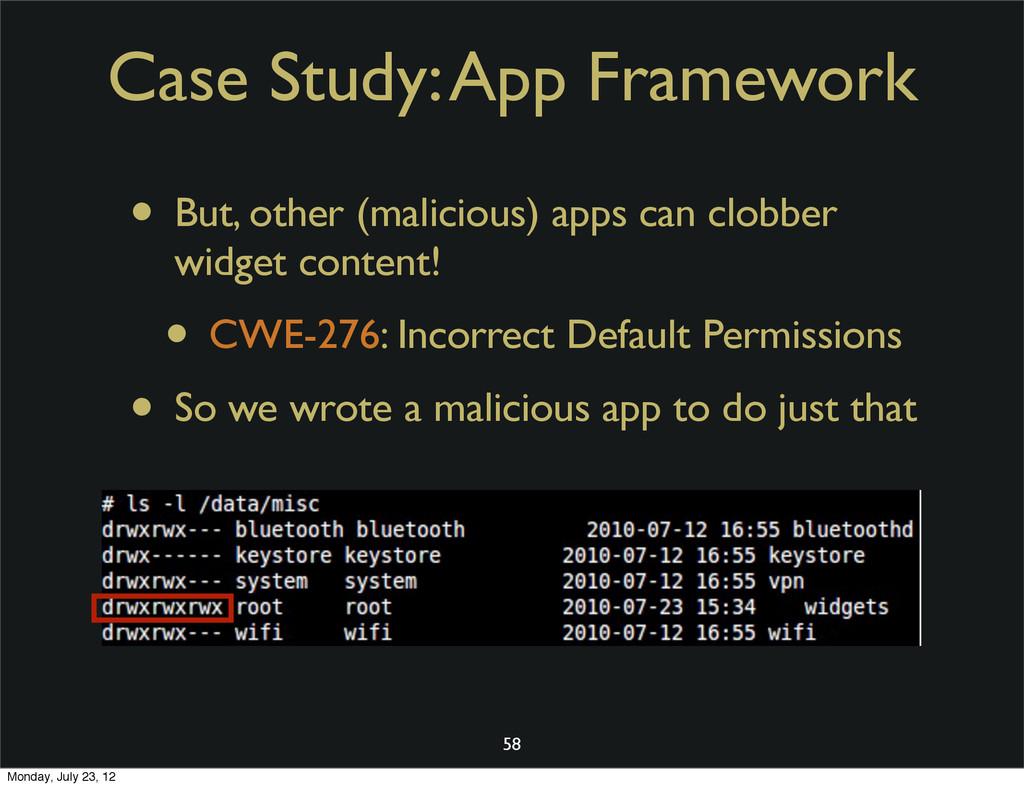 Case Study: App Framework • But, other (malicio...