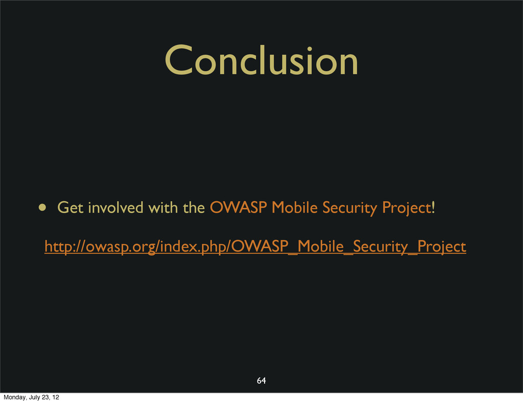 Conclusion • Get involved with the OWASP Mobile...