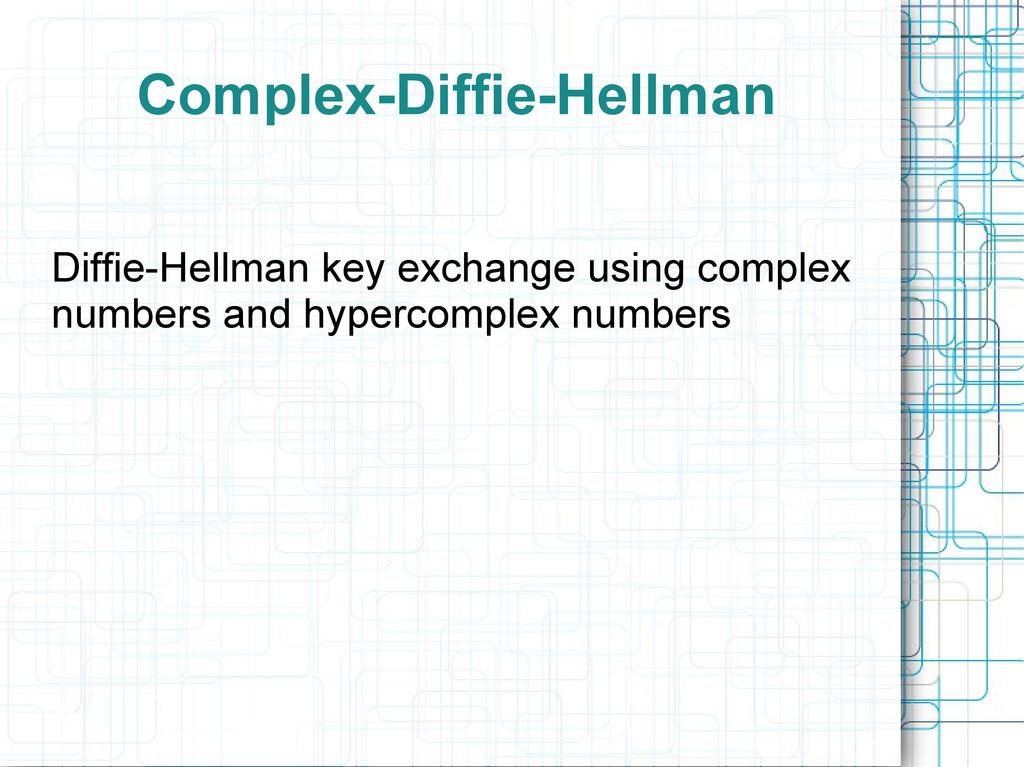 Complex-Diffie-Hellman Diffie-Hellman key excha...