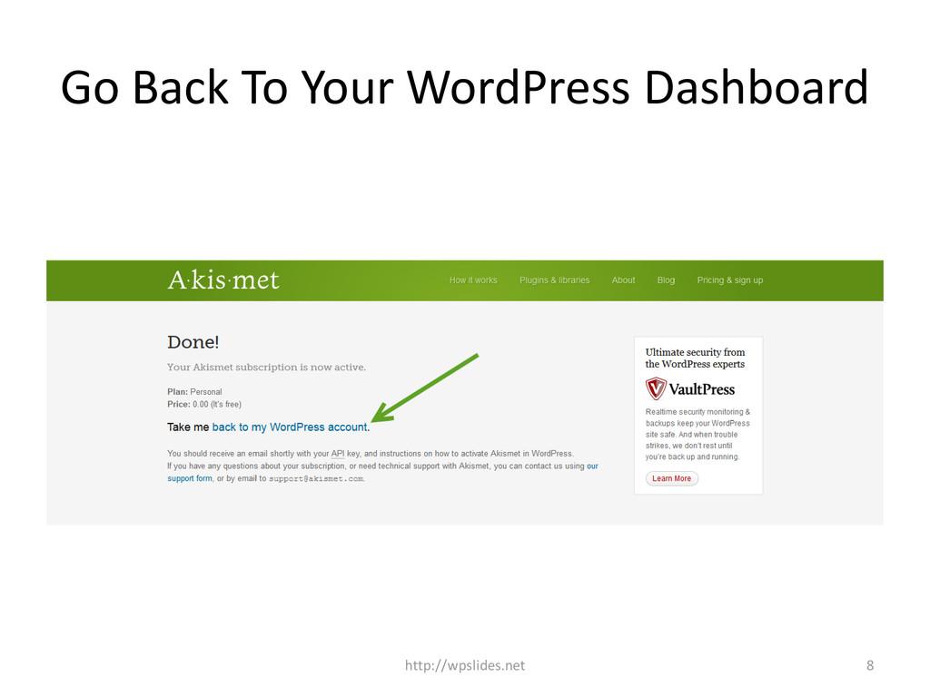 Go Back To Your WordPress Dashboard http://wpsl...