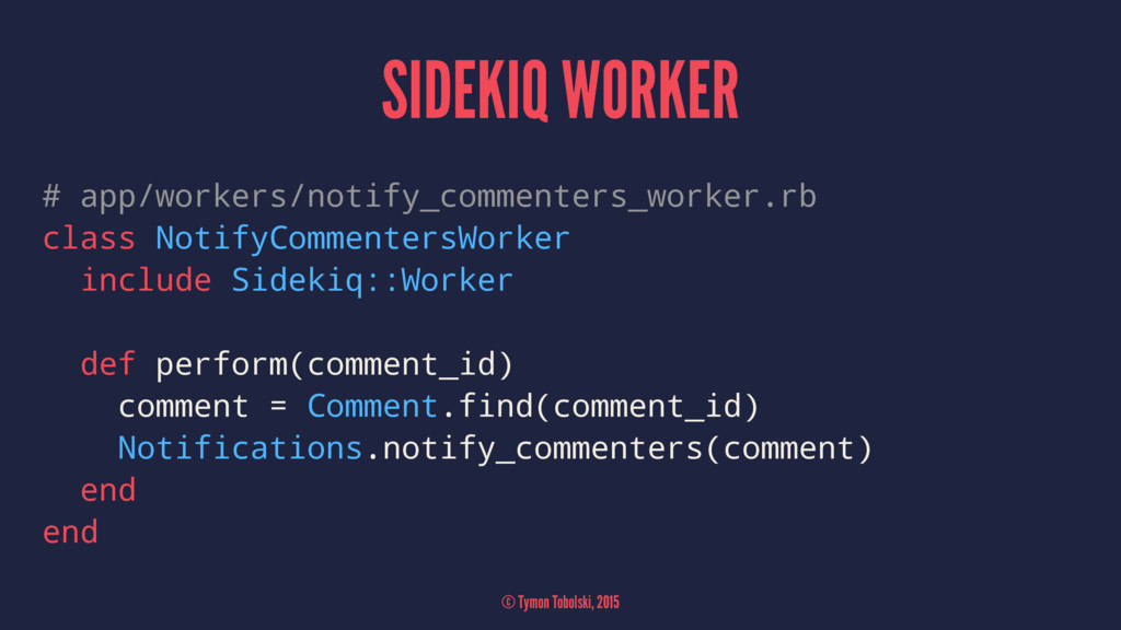 SIDEKIQ WORKER # app/workers/notify_commenters_...