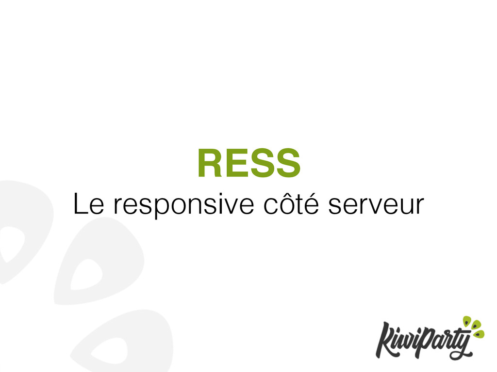 RESS! Le responsive côté serveur