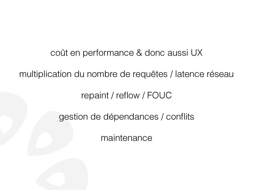 coût en performance & donc aussi UX ! multiplic...