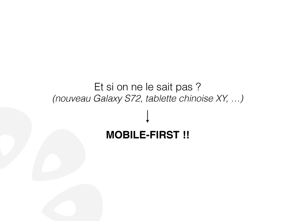 Et si on ne le sait pas ? (nouveau Galaxy S72, ...