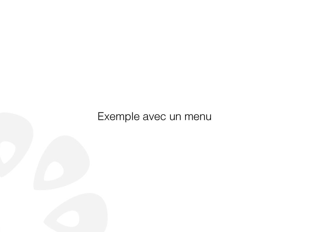 Exemple avec un menu