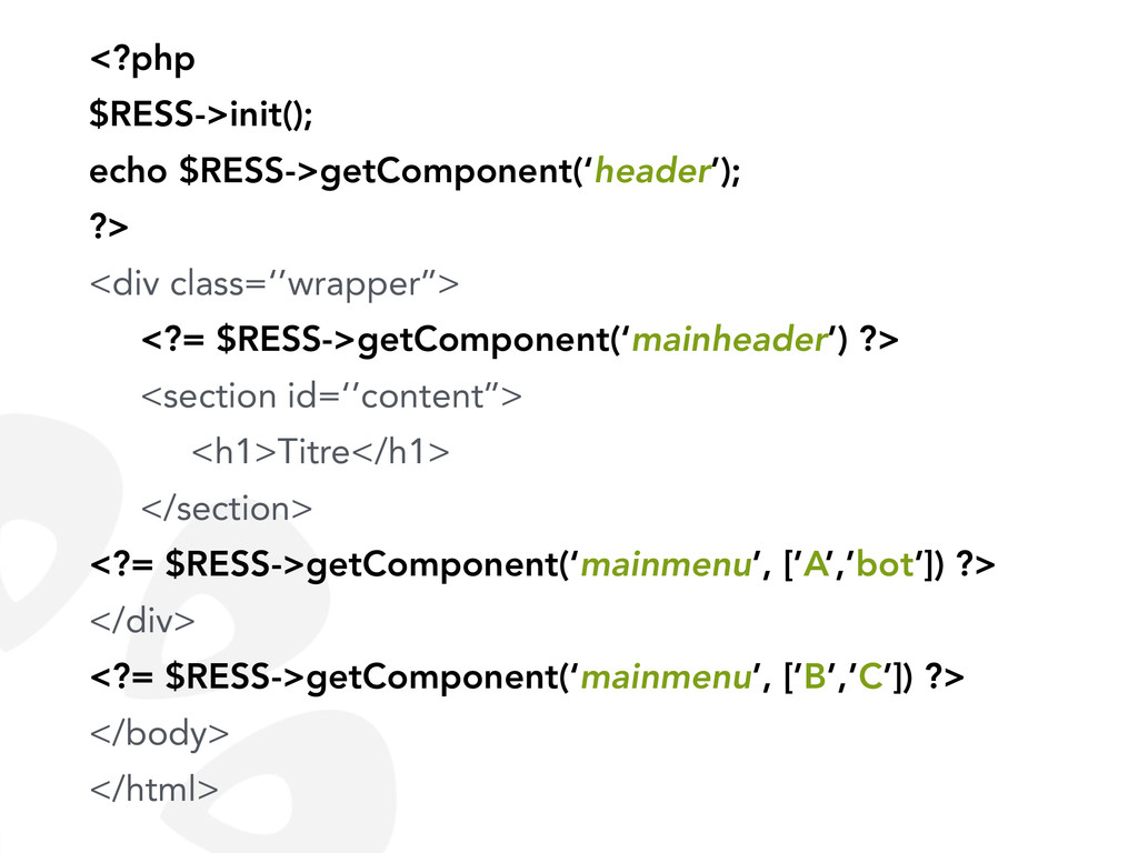 <?php $RESS->init(); echo $RESS->getComponent('...