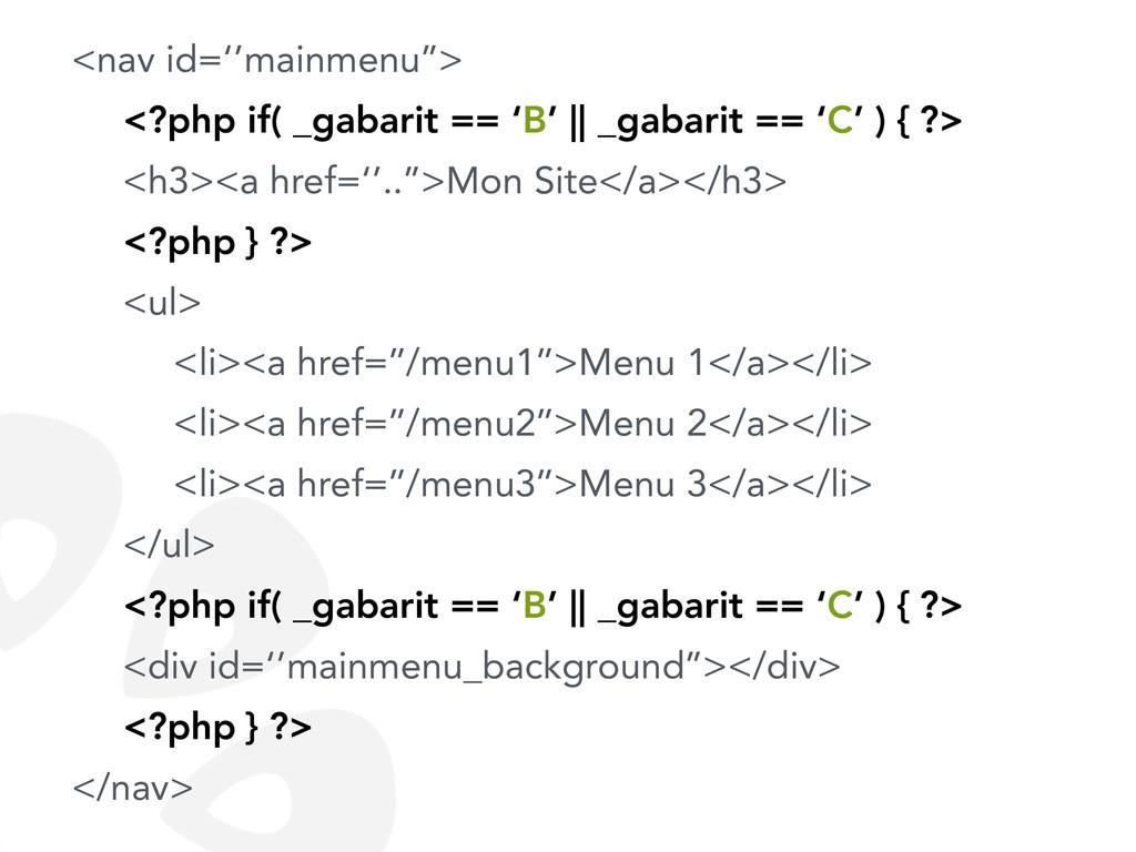 <nav id=''mainmenu''> <?php if( _gabarit == 'B'...