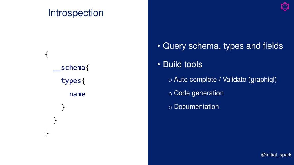 Introspection { __schema{ types{ name } } } • Q...