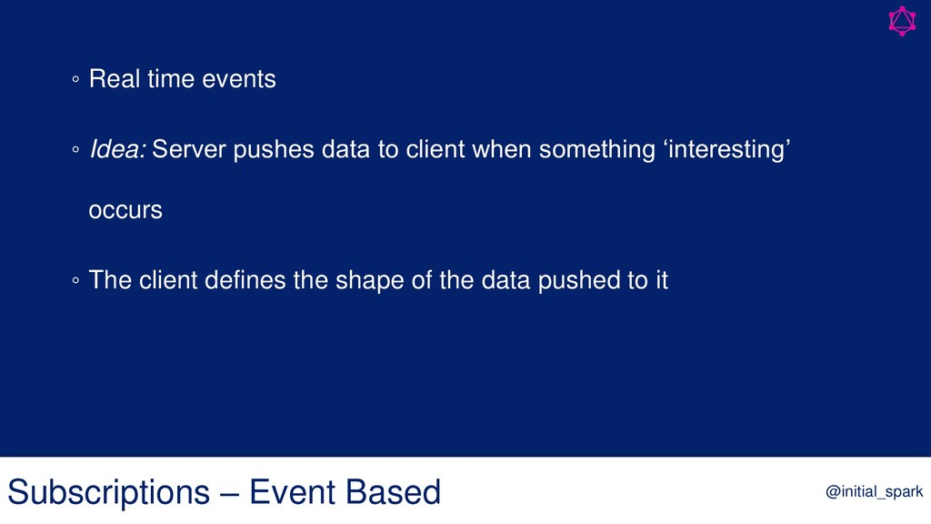 ◦ Real time events ◦ Idea: Server pushes data t...