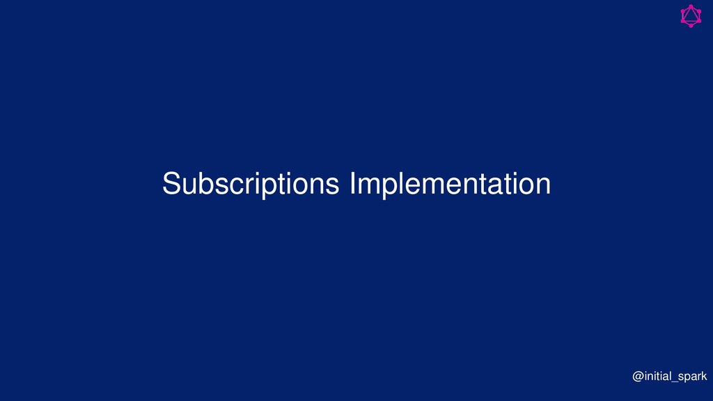 Subscriptions Implementation @initial_spark