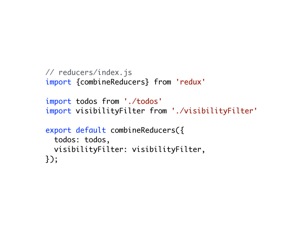 // reducers/index.js