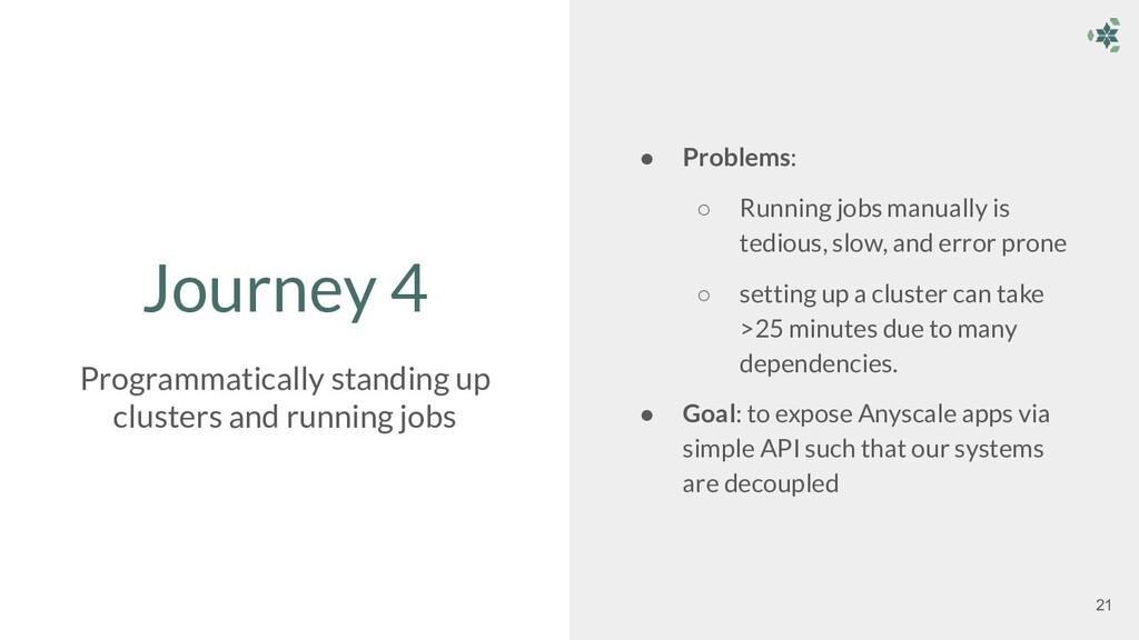 Journey 4 ● Problems: ○ Running jobs manually i...