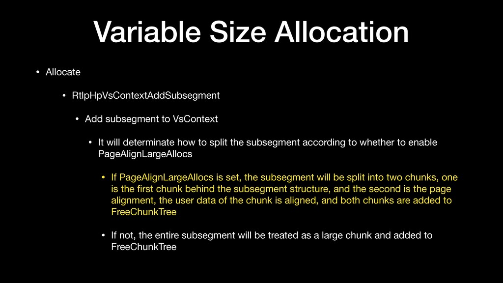 Variable Size Allocation • Allocate  • RtlpHpVs...