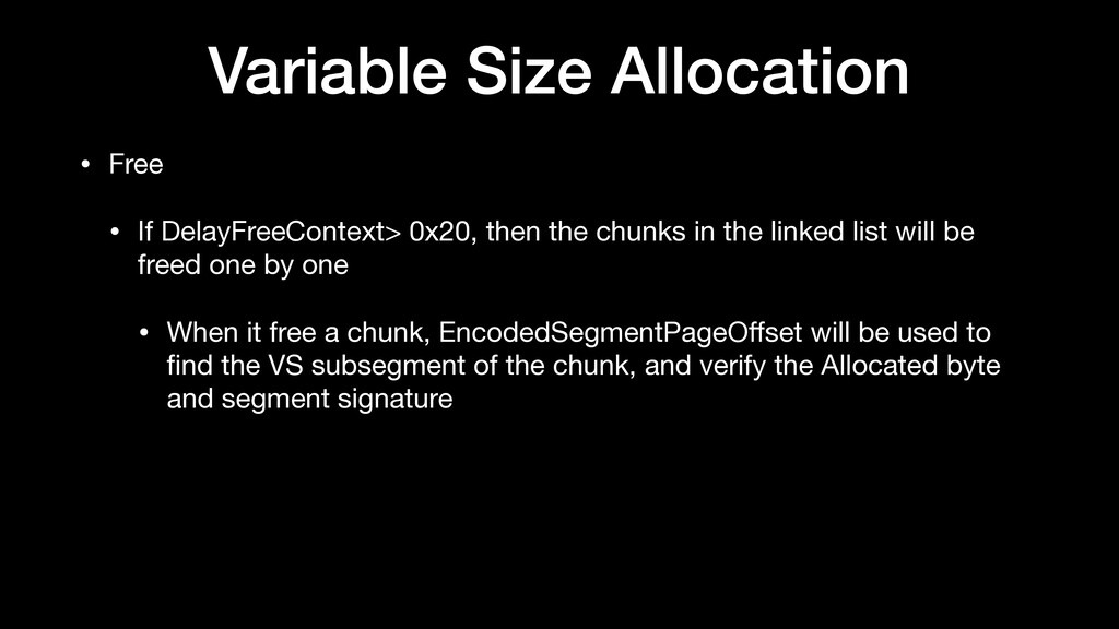 Variable Size Allocation • Free  • If DelayFree...
