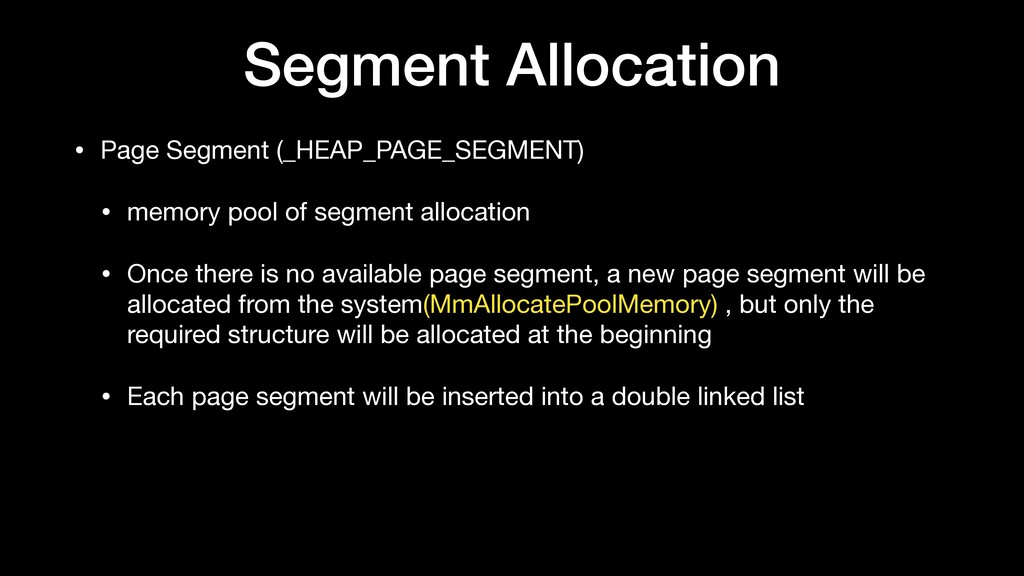 Segment Allocation • Page Segment (_HEAP_PAGE_S...
