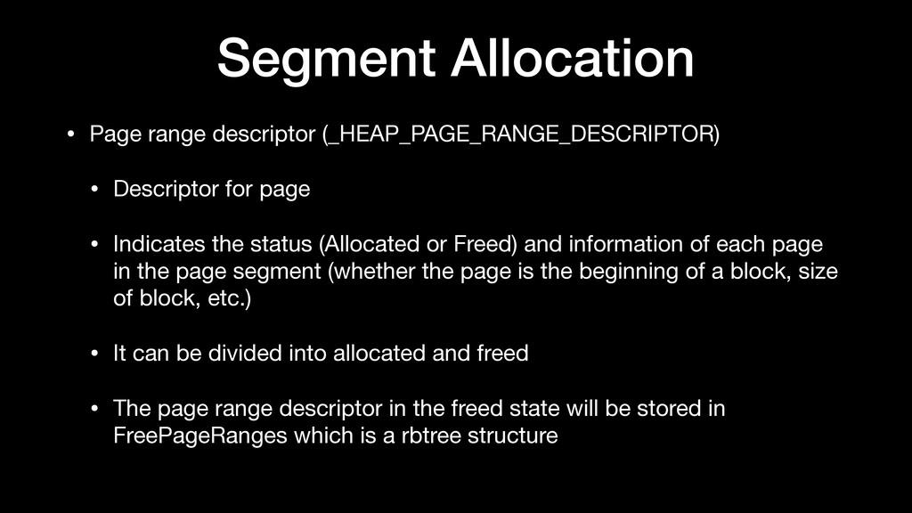 Segment Allocation • Page range descriptor (_HE...