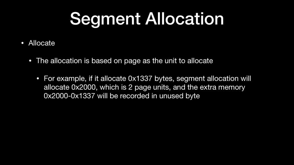 Segment Allocation • Allocate  • The allocation...