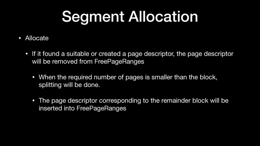 Segment Allocation • Allocate  • If it found a ...