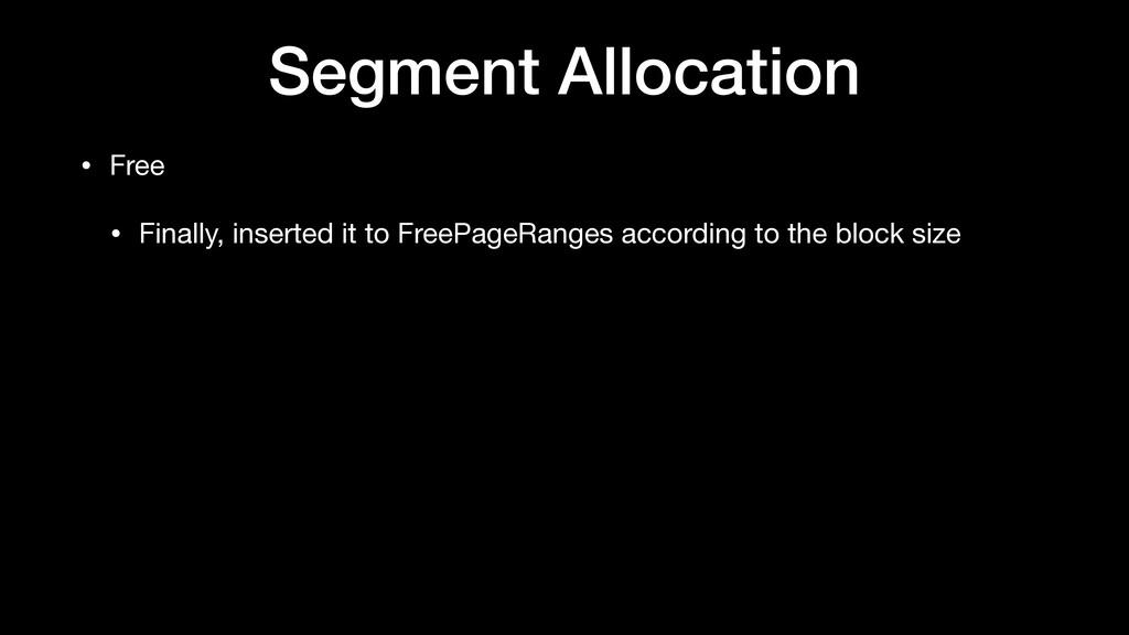 Segment Allocation • Free  • Finally, inserted ...