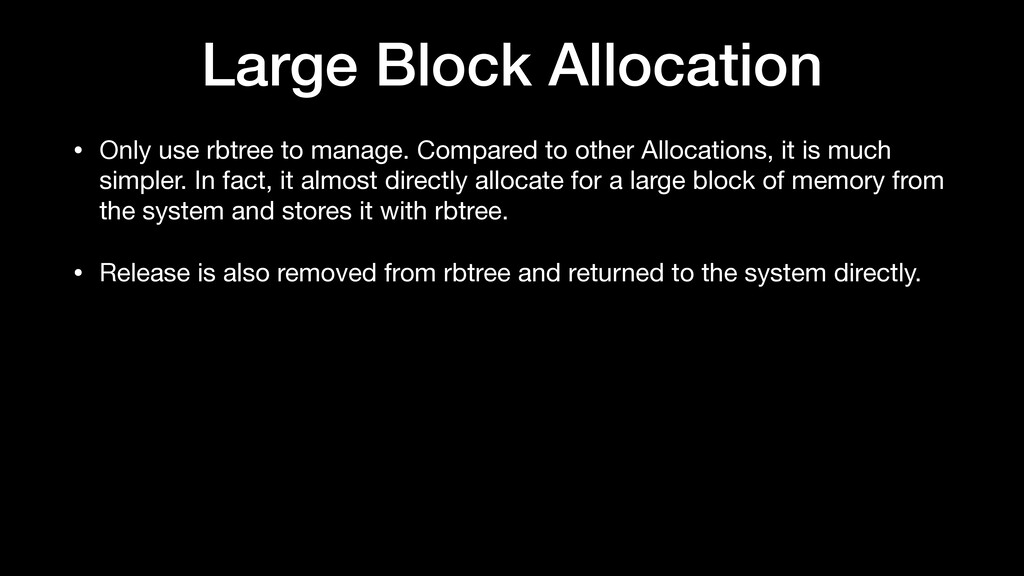 Large Block Allocation • Only use rbtree to man...
