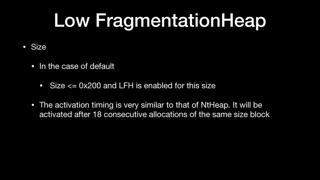 Low FragmentationHeap • Size  • In the case of ...
