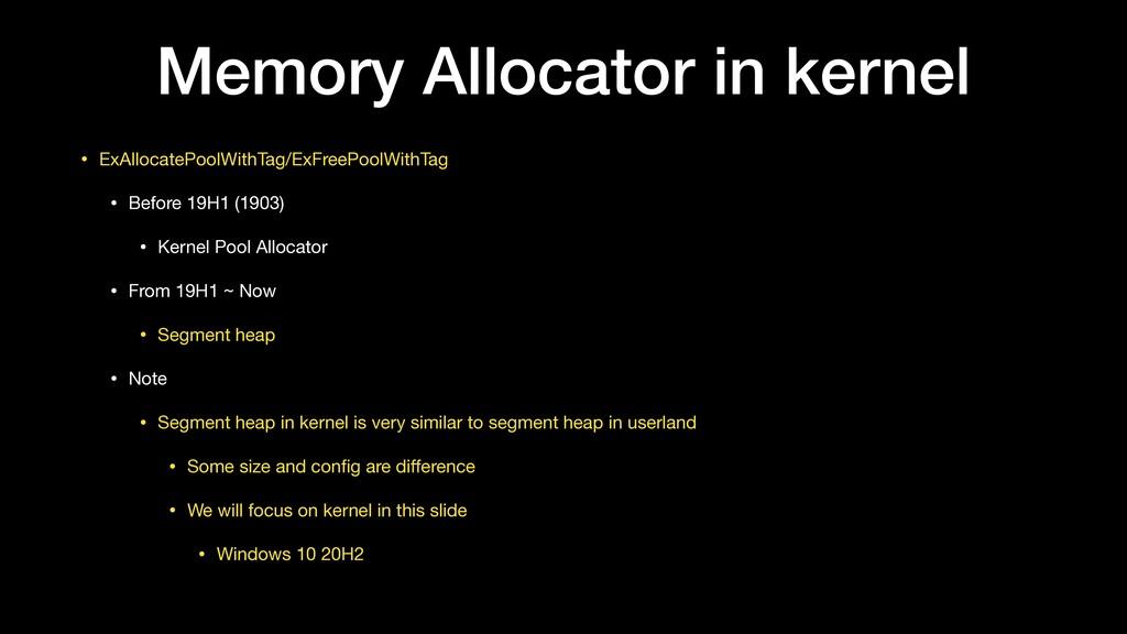 Memory Allocator in kernel • ExAllocatePoolWith...