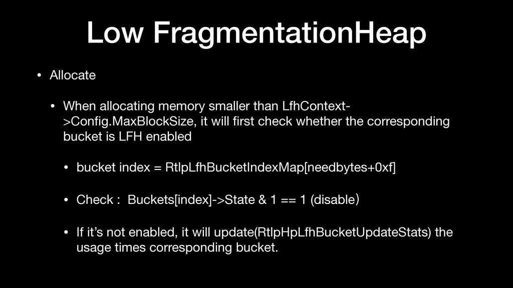 Low FragmentationHeap • Allocate  • When alloca...
