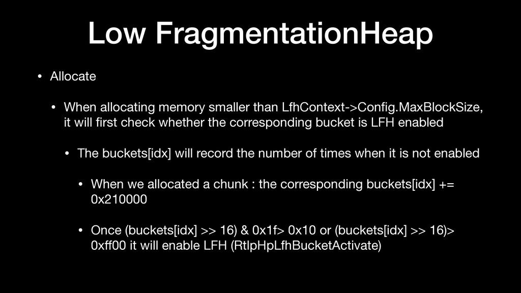 Low FragmentationHeap • Allocate   • When alloc...
