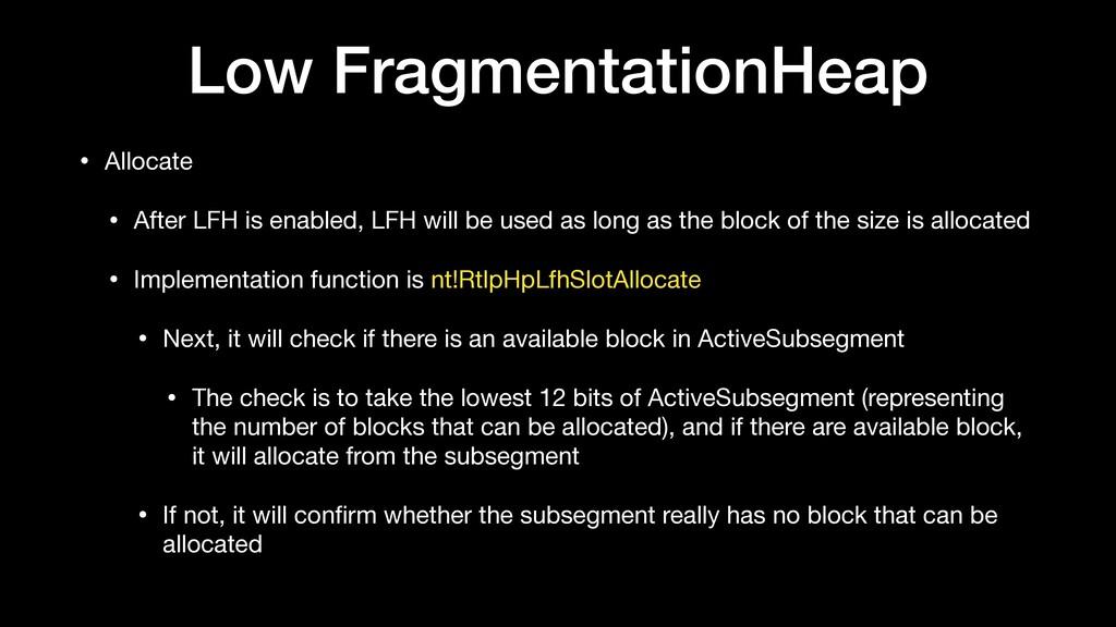 Low FragmentationHeap • Allocate  • After LFH i...
