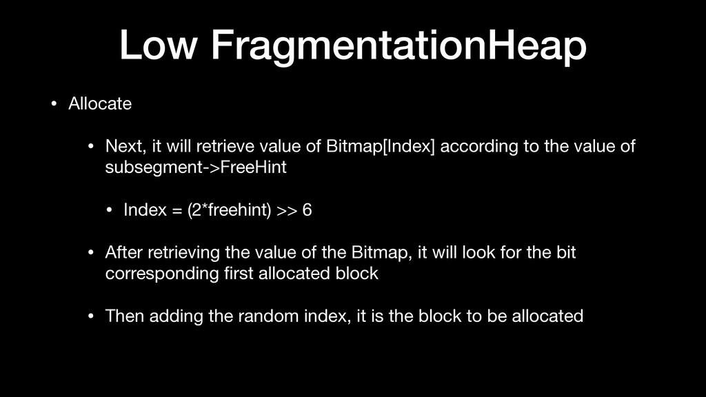 Low FragmentationHeap • Allocate  • Next, it wi...