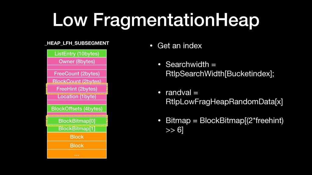 Low FragmentationHeap • Get an index  • Searchw...