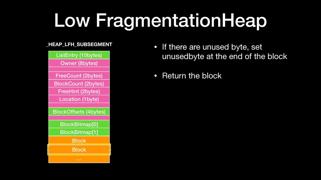 Low FragmentationHeap • If there are unused byt...