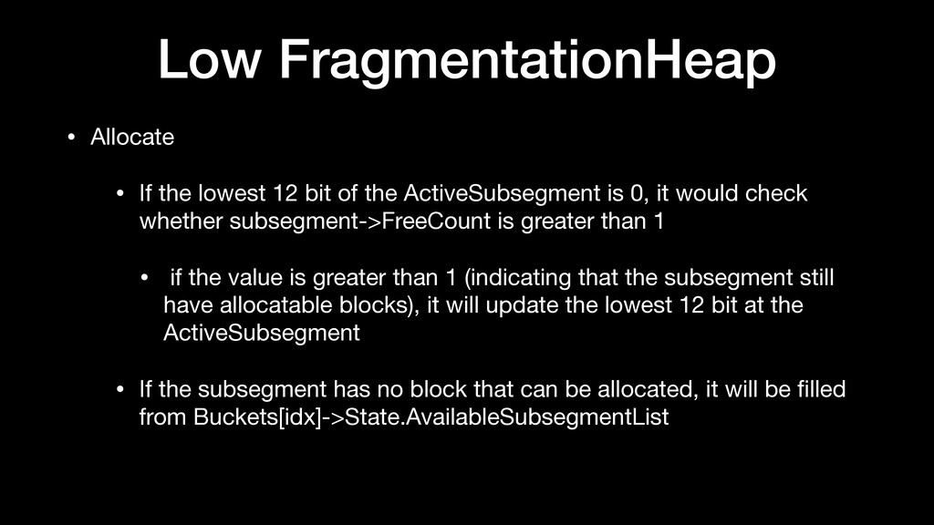 Low FragmentationHeap • Allocate  • If the lowe...