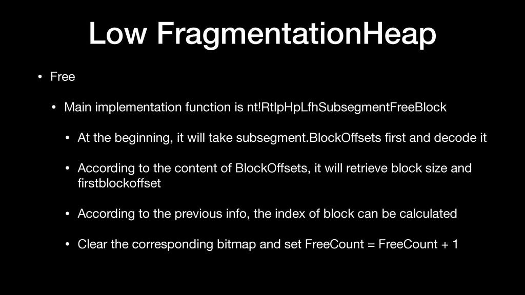 Low FragmentationHeap • Free  • Main implementa...
