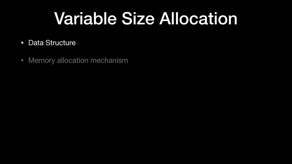 Variable Size Allocation • Data Structure  • Me...